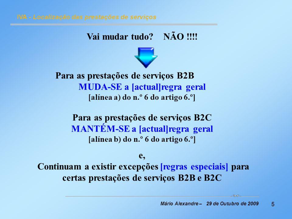 Para as prestações de serviços B2B MUDA-SE a [actual]regra geral